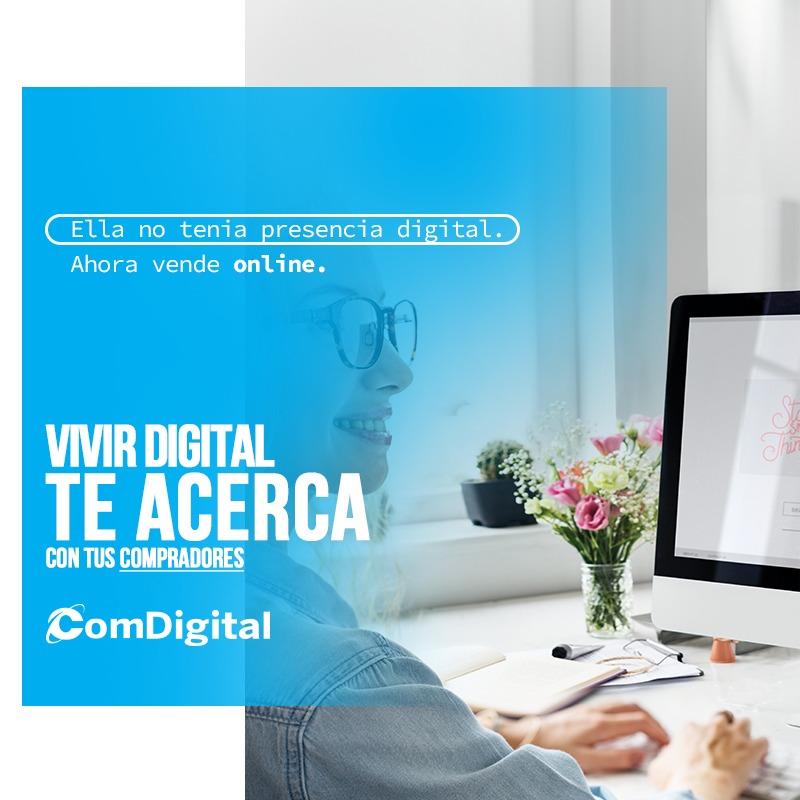 Comdigital - Ella no tenia presencia digital, ahora vende onlie. Vivir digital te acerca con tus compradores.